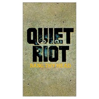 Quiet Riot - Bang Thy Head