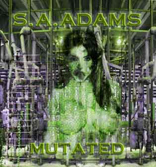 S.A. Adams - Mutated