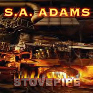 S.A. Adams - Stovepipe