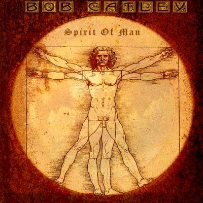 Bob Catley - Spirit of Man