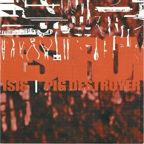 Pig Destroyer / Isis - Isis / Pig Destroyer