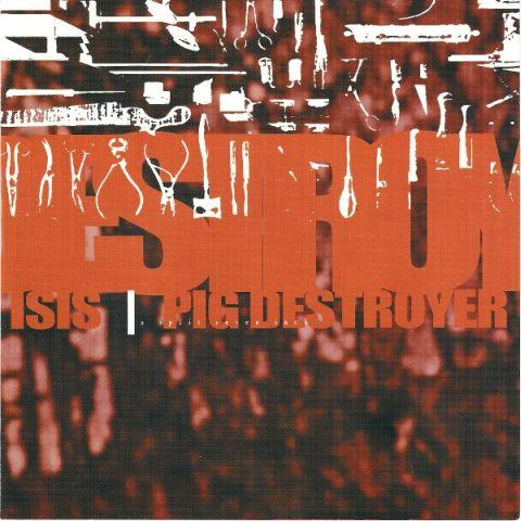 Pig Destroyer / Isis - Isis / Pig Destroyer
