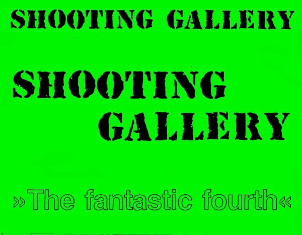 Shooting Gallery - The Fantastic Fourth