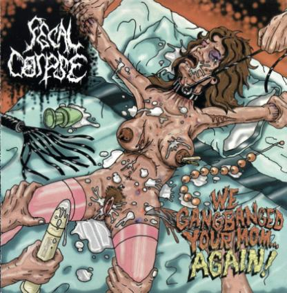 Fecal Corpse - We Gang Banged Your Mom...Again!