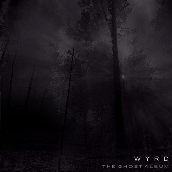Wyrd - The Ghost Album