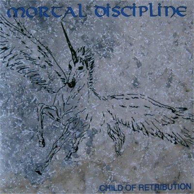 Mortal Discipline - Child of Retribution