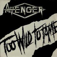 Avenger - Too Wild to Tame