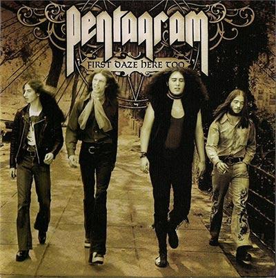 Pentagram - First Daze Here Too