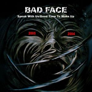Bad Face - Speak with Us!