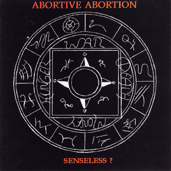 Abortive Abortion - Senseless?
