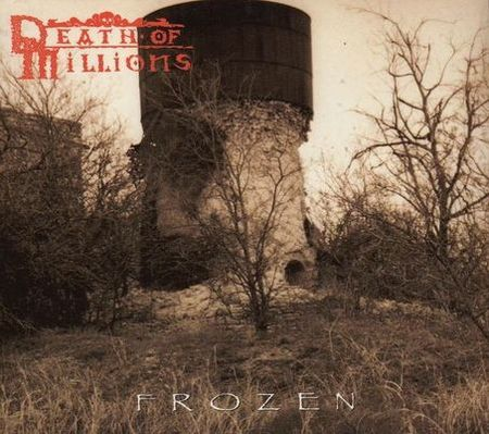 Death of Millions - Frozen
