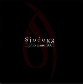 Sjodogg - Demo Anno 2005