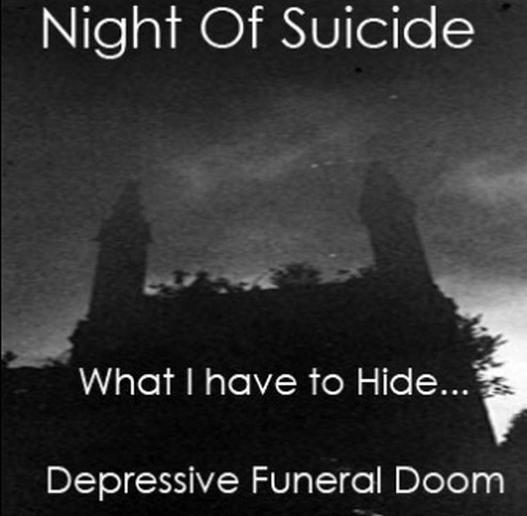 Night of Suicide - What I Have to Hide...