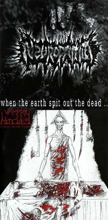 Neuropathia / Vampiric Motives - Fantasy Wants Victim / When the Earth Spit Out the Dead...