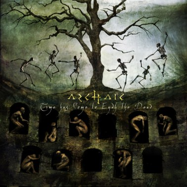 Archaic - Time Has Come to Envy the Dead
