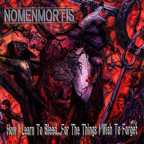 Nomenmortis - How I Learn to Bleed...for the Things I Wish to Forget