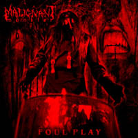 Malignant Monster - Foul Play