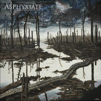 Asphyxiate - Desolation