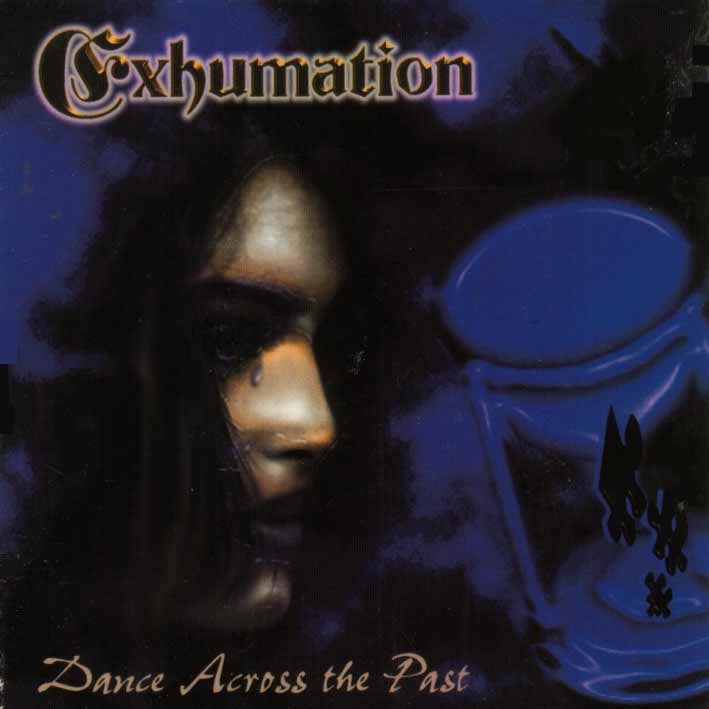 Exhumation - Dance Across the Past