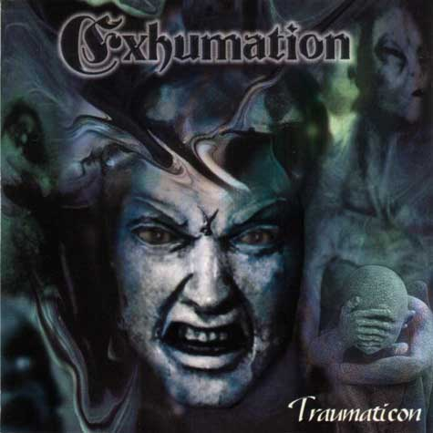 Exhumation - Traumaticon