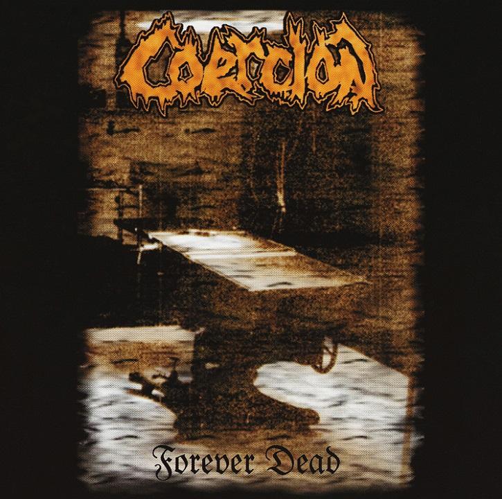 Coercion - Forever Dead