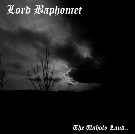 Lord Baphomet - The Unholy Land..