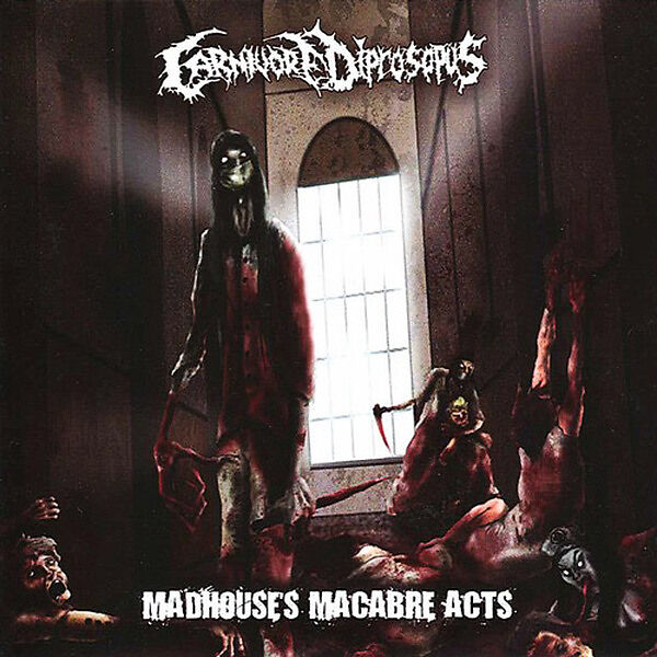 Carnivore Diprosopus - Madhouse's Macabre Acts