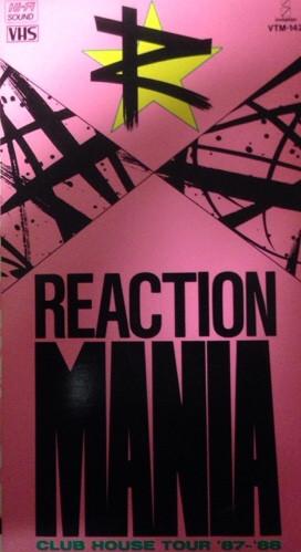 Reaction - Reaction Mania - Club House Tour '87 - '88