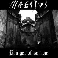 Maestus - Bringer of Sorrow