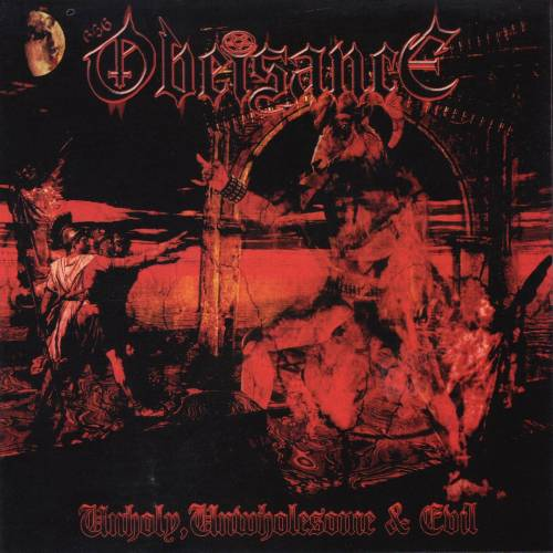 Obeisance - Unholy, Unwholesome and Evil