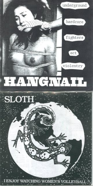 Sloth / Hangnail - Underground Hardcore Fighters Act Violentry / I Enjoy Watching Women's Volleyball