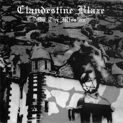 Clandestine Blaze - On the Mission