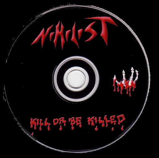 Nihilist - Kill or Be Killed