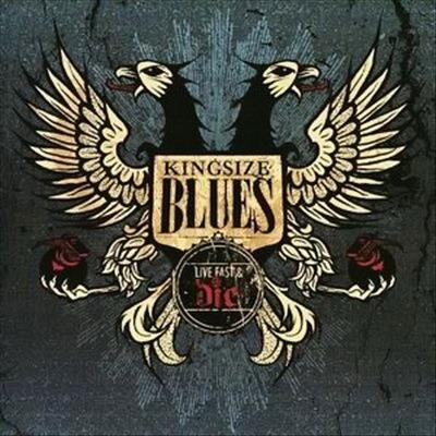 Kingsize Blues - Live Fast and Die