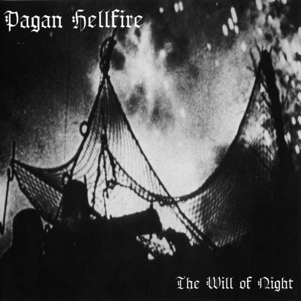 Pagan Hellfire - The Will of Night