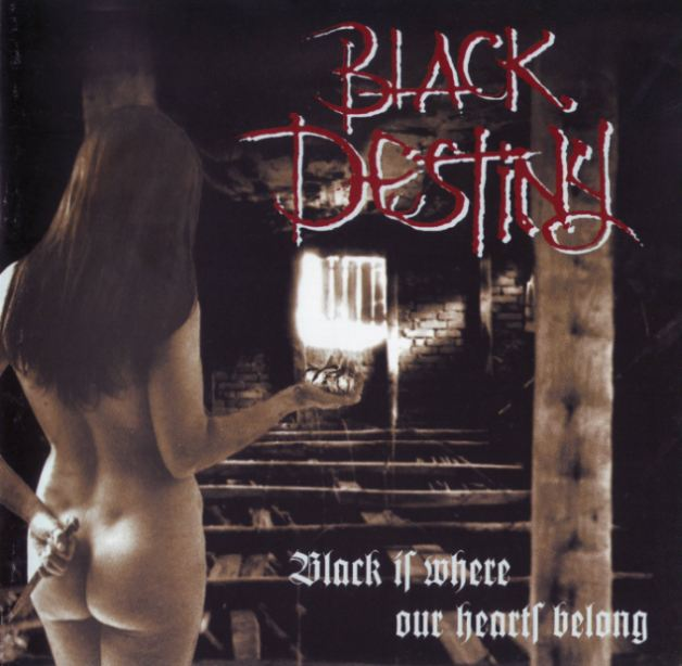 Black Destiny - Black Is Where Our Hearts Belong
