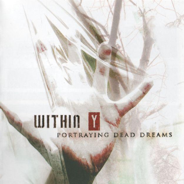 Within Y - Portraying Dead Dreams