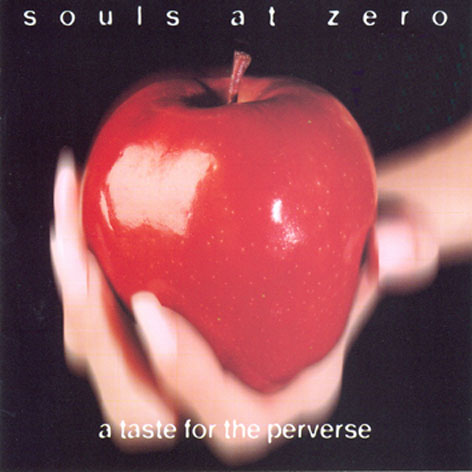 Souls at Zero - A Taste for the Perverse