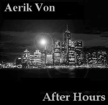 Aerik Von Band - After Hours / Crazy Moon