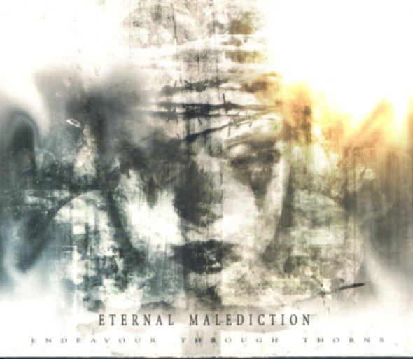 Eternal Malediction - Endeavour Through Thorns