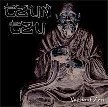 Tzun Tzu - Without Zen