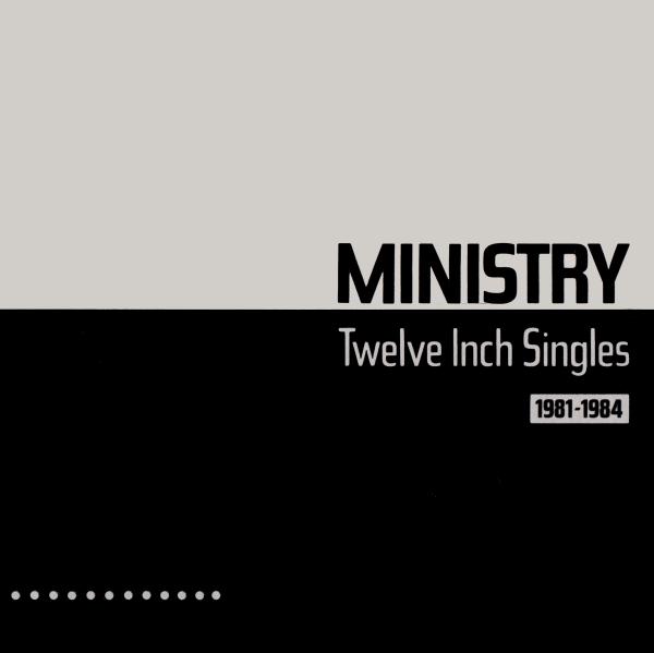 Ministry - Twelve Inch Singles (1981-1984)