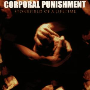 Corporal Punishment - Stonefield of a Lifetime