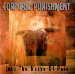 Corporal Punishment - Into the Nerve of Pain