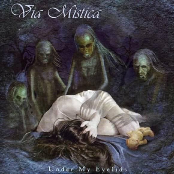 Via Mistica - Under My Eyelids