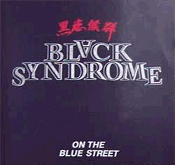 Black Syndrome - On the Blue Street