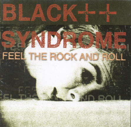 Black Syndrome - Feel the Rock n' Roll