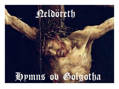 Neldöreth - Hymns ov Golgotha