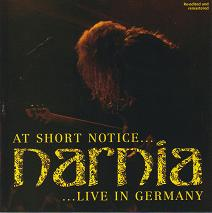 Narnia - At Short Notice... Live in Germany