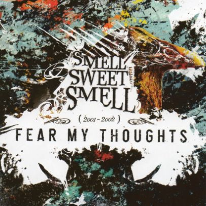 Fear My Thoughts - Smell Sweet Smell 2001-2002